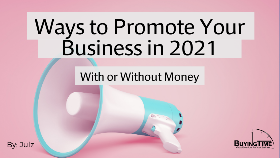 Ways to Promote Your Business in 2021—With or Without Money